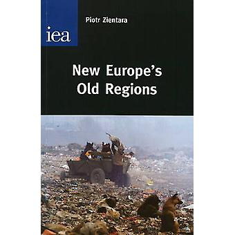 New Europe's Old Regions by Piotr Zientara - 9780255366175 Book
