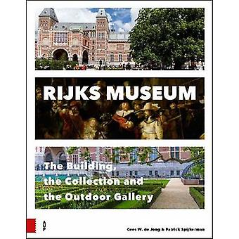 Rijksmuseum - The Building - the Collection and the Outdoor Gallery by