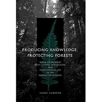 Producing Knowledge, Protecting Forests: Rural Encounters with Gender, Ecotourism, and International Aid in the Dominican Republic