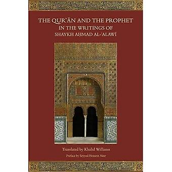 The Qur'an and the Prophet in the Writings of Shaykh Ahmad Al-Alawi