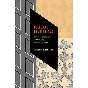 Cultural Revolutions: Reason Versus Culture in Philosophy, Politics, and Jihad