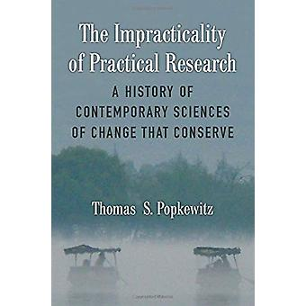 The Impracticality of Practical Research - A History of Contemporary S