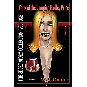 Tales of the Vampire Hadley Price - The Short Story Collection Vol. On