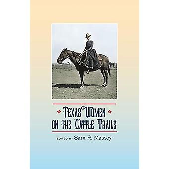 Texas Women on the Cattle Trails by Sara R. Massey - 9781623497866 Bo