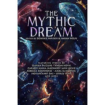 The Mythic Dream by Dominik Parisien - 9781481462389 Book