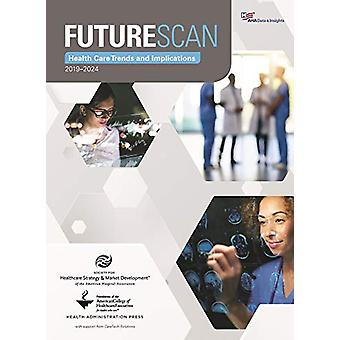 Futurescan 2019a2024 - Healthcare Trends and Implications by Society f