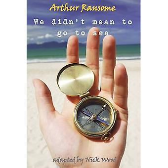 We Didnt Mean to Go to Sea by Ransome & Arthur