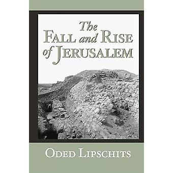 The Fall and Rise of Jerusalem - Judah under Babylonian Rule by Oded L