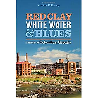 Red Clay, White Water og Blues: A History of Columbus, Georgia