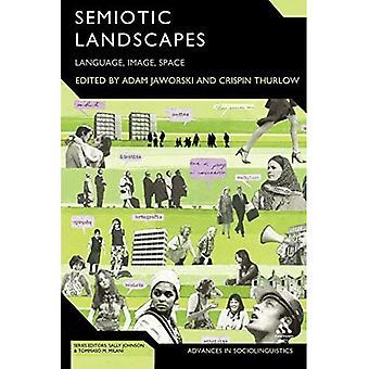 Semiotic Landscapes: Language, Image, Space - Advances in Sociolinguistics