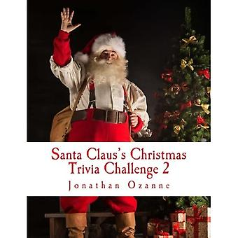 Santa Claus's Christmas Trivia Challenge 2: More than 250 new questions (and answers) capturing the spirit of Christmas!