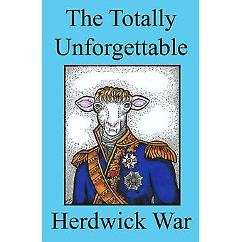 The Totally Unforgettable Herdwick War by H. G. Wills