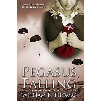 Pegasus Falling by William E. Thomas - 9780956229915 Book