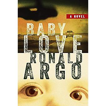 Baby Love by Ronald Argo - 9780996980203 Book