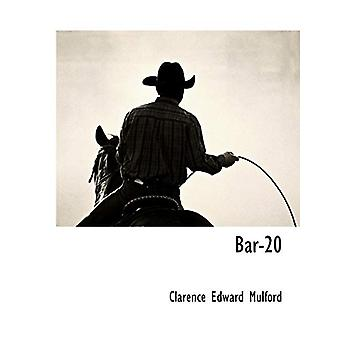 Bar-20 by Clarence Edward Mulford - 9781117887104 Book