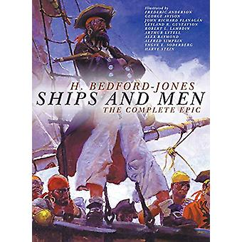 Ships and Men - The Complete Epic by H Bedford-Jones - 9781618274014 B