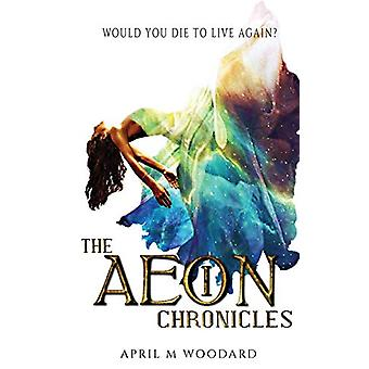The Aeon Chronicles by April M Woodard - 9781732249011 Book