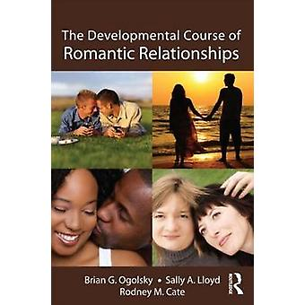 The Developmental Course of Romantic Relationships by Brian G. Ogolsk