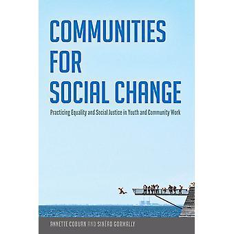 Comunità per il cambiamento sociale Praticare l'uguaglianza e la giustizia sociale nel lavoro giovanile e comunitario 483 Contrappunto Studi sulla criticità