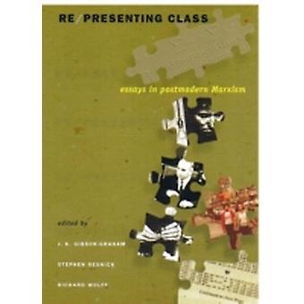 Representando a classe por Edited por J K Gibson Graham & Edited por Stephen A Resnick & Edited by Richard Wolff