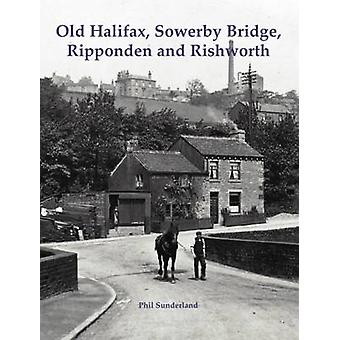 Old Halifax Sowerby Bridge Ripponden and Rishworth