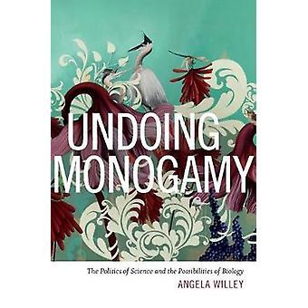 Undoing Monogamy