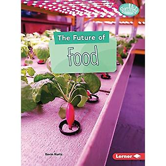 The Future of Food by Kevin Kurtz