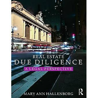 Real Estate Due Diligence  A legal perspective by Mary Ann Hallenborg