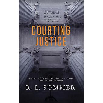 Courting Justice by R.L. Sommer