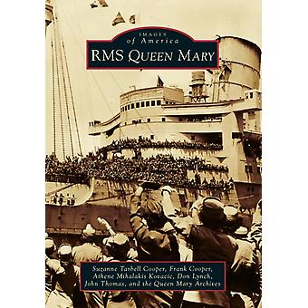 RMS Queen Mary av Suzanne Tarbell Cooper & Frank Cooper & Athene Mihalakis Kovacic & Don Lynch & John Thomas