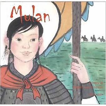 Mulan  A Story in Chinese and English by Li Jian & Translated by Yijin Wert