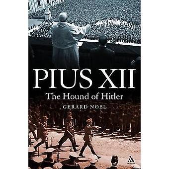 Pie XII - le chien d'Hitler par Gerard Noel - livre 9781441136299