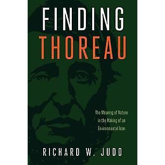 Att hitta Thoreau - innebörden av naturen i skapandet av en miljö