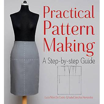 Praktische patroon maken - stap voor stap door Isabel Sanchez Hern