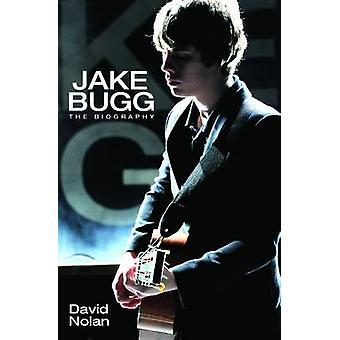 Jake Bugg - The Biography by David Nolan - 9781784183844 Book