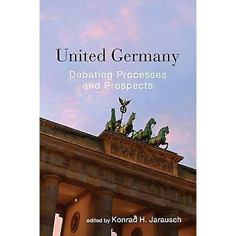 Enat Tyskland - diskuterar processer och utsikterna av Konrad Hugo Jarau