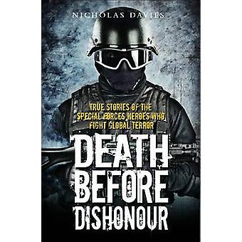 Death Before Dishonour - True Stories of the Special Force Heroes Who
