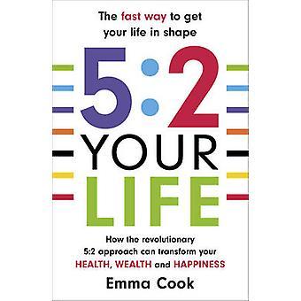 5 -2 ditt liv - hur den revolutionerande 5 -2 metoden kan förvandla din