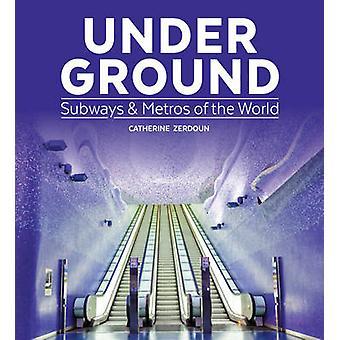 Onder grond - Subways & metro's van de wereld door Catherine Zerdoun - 97
