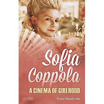 Sofia Coppola - en kino Girlhood av Fiona Handyside - 978178453715