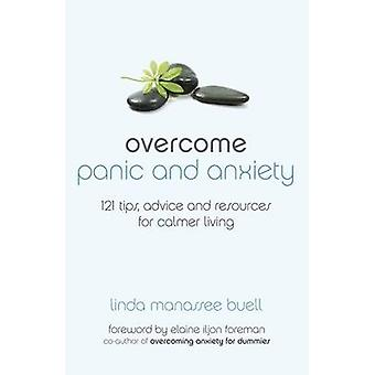 Overcome Panic and Anxiety - 121 Tips - Advice and Resources for Calme