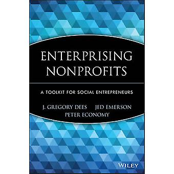Enterprising Nonprofits - A Toolkit for Social Entrepreneurs by Peter