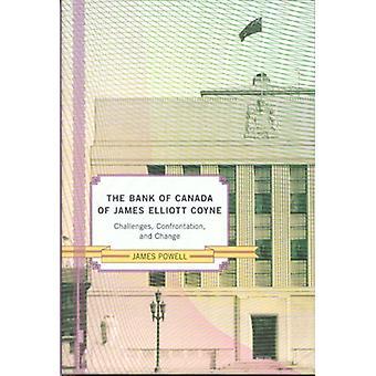 Bank of Canada av James Elliot Coyne - utmaningar - konfrontation