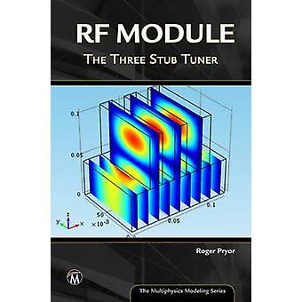 RF Module - The Three Stub Tuner by Roger W. Pryor - 9781938549694 Book