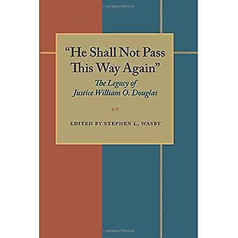 'He Shall Not Pass This Way Again': Legacy of Justice William O.Douglas (Pitt series in policy & institutional...