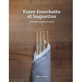 Entre Fourchette Et Baguettes [FRE]