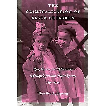 Kriminalisointi mustaa lasta: rodun, sukupuolen ja nuorisorikollisuuden Chicagon nuorten oikeusjärjestelmässä 1899-1945 (oikeus, valta ja politiikka)