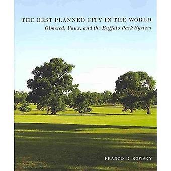 Bäst planerade staden i världen: Olmsted, Vaux och Buffalo Park System (utforma parken Amerikan)