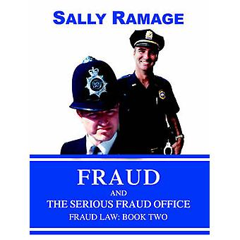 Fraud and the Serious Fraud Office Fraud Law Book Two by Ramage & Sally