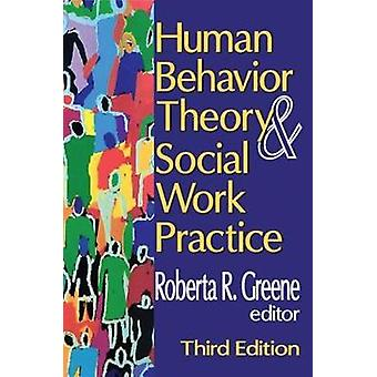 Human Behavior Theory and Social Work Practice by Greene & Roberta R.